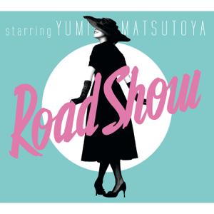 Yumi Matsutouya - Road Show