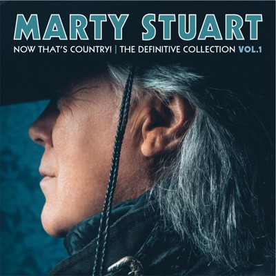 Now That's Country! The Definitive Collection, Vol. 1 - Marty Stuart