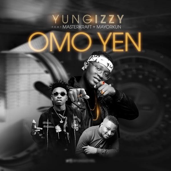 Omo Yen (feat. Mayorkun & Masterkraft) - Single