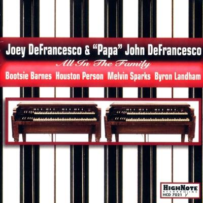 All in the Family (feat. Papa John DeFrancesco) - Joey DeFrancesco