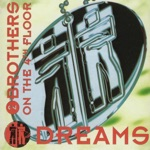 2 Brothers On the 4th Floor - Dreams (Radio Version)
