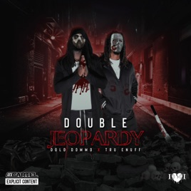 ‎Double Jeopardy (feat  Tru Enuff) - Single by Dolo Dommo