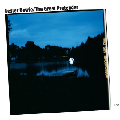 The Great Pretender - Lester Bowie