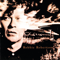 Robbie Robertson - Somewhere Down the Crazy River artwork