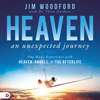 Jim Woodford & Thom Gardner - Heaven: An Unexpected Journey: One Man's Experience with Heaven, Angels, and the Afterlife (Unabridged) artwork
