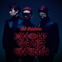 Slot Machine - Know Your Enemy artwork