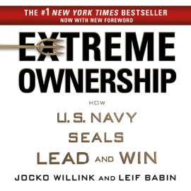 Extreme Ownership: How U.S. Navy SEALs Lead and Win (Unabridged) - Jocko Willink & Leif Babin mp3 download