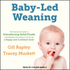 Gill Rapley & Tracey Murkett - Baby-Led Weaning: The Essential Guide to Introducing Solid Foods-and Helping Your Baby to Grow Up a Happy and Confident Eater artwork