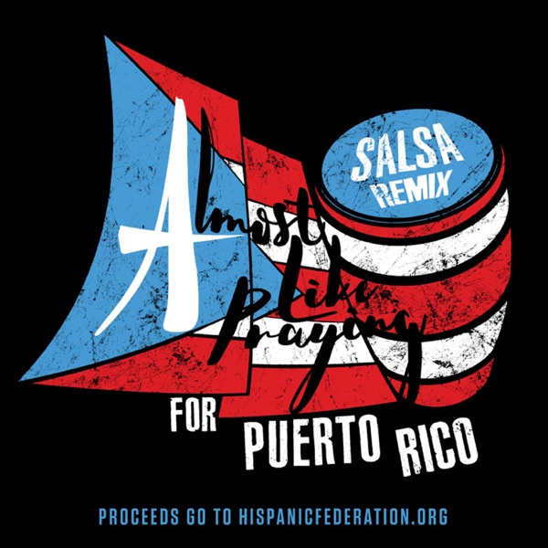 Almost Like Praying (feat. Artists for Puerto Rico) [Salsa Remix] - Single