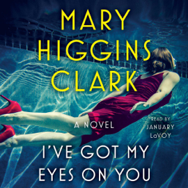 I've Got My Eyes on You (Unabridged) - Mary Higgins Clark mp3 download