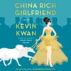 Kevin Kwan - China Rich Girlfriend: A Novel (Unabridged)  artwork