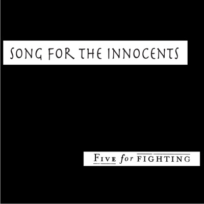 Song for the Innocents - Single - Five For Fighting