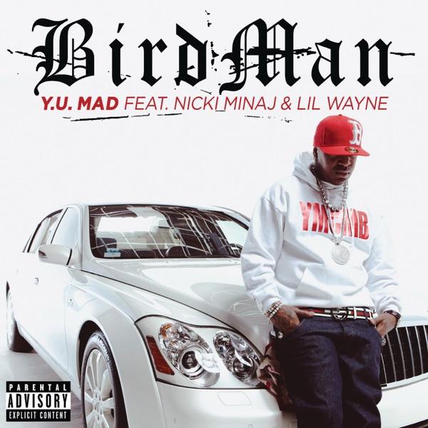 Y.U. MAD (feat. Nicki Minaj & Lil Wayne) - Single
