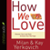 Milan Yerkovich & Kay Yerkovich - How We Love: Discover Your Love Style, Enhance Your Marriage