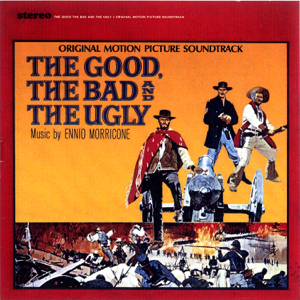 Ennio Morricone - The Good, the Bad and the Ugly (Original Motion Picture Soundtrack) [Remastered]