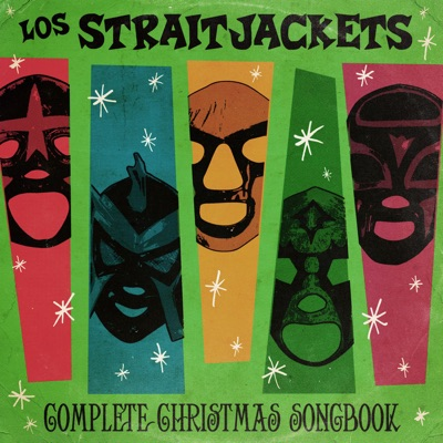 Complete Christmas Songbook - Los Straitjackets