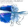 Nathaniel Murphy - War for the Moment bild
