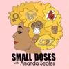 Small Doses with Amanda Seales