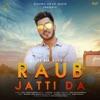 Raub Jatti Da Single J Statik DJ KSR Single