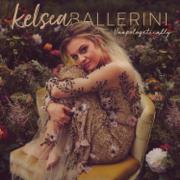 Unapologetically - Kelsea Ballerini - Kelsea Ballerini