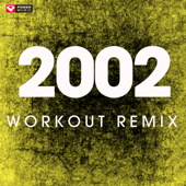 2002 (Extended Workout Remix)