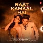 Raat Kamaal Hai - Guru Randhawa & Tulsi Kumar - Guru Randhawa & Tulsi Kumar