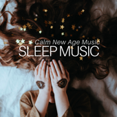 Sleep Music: Calm New Age Music, Quiet your Mind, Deep Sleep Music, Find Inner Peace, Serenity, Tranquility