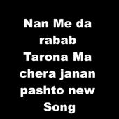 Nan Me da rabab tarona Ma chera janan pashto new Song