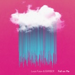 Louis Futon & BXRBER - Fall On Me (feat. BXRBER)
