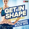 Get In Shape Workout Mix - Modern Rock Hits (60 Min. Non-Stop Workout Mix 130 to 137 BPM), Power Music Workout