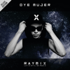 Oye Mujer (Deluxe Edition) - Raymix