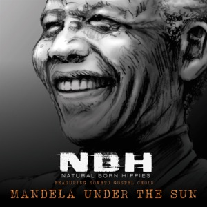 Mandela Under the Sun (feat. Soweto Gospel Choir) - Single Mp3 Download