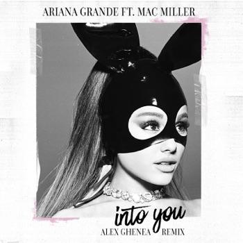 Ariana Grande - Into You feat MAC MILLER Alex Ghenea Remix  Single Album Reviews