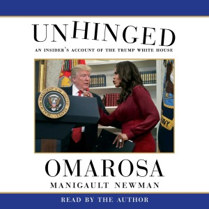 Unhinged: An Insider's Account of the Trump White House (Unabridged) - Omarosa Manigault Newman audiobook, mp3