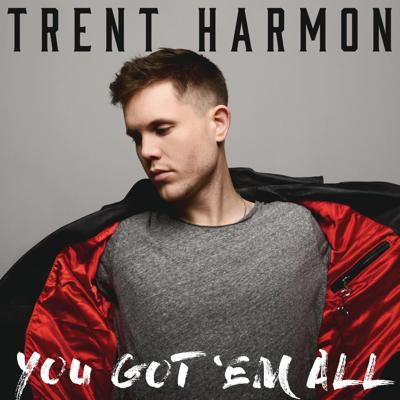 You Got 'Em All - Trent Harmon song