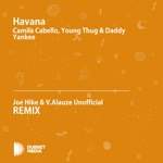 Havana (Joe Hike & V.Alauze Unofficial Remix) [Camila Cabello, Daddy Yankee & Young Thug] - Single