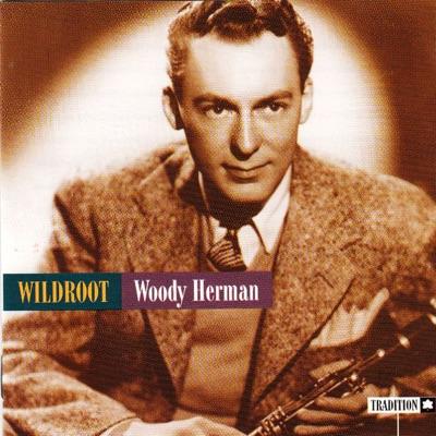 Wildroot - Woody Herman