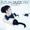 Future Jazz Cafe, Vol. 9