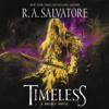 R.A. Salvatore - Timeless: A Drizzt Novel (Unabridged)  artwork