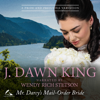 Mr. Darcy's Mail-Order Bride: A Pride and Prejudice Variation (Unabridged) - J. Dawn King