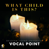 BYU Vocal Point - What Child Is This? artwork