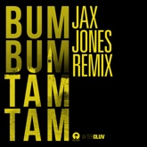 Bum Bum Tam Tam (Jax Jones Remix) - Single