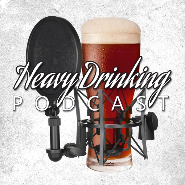 The Heavy Drinking Podcast