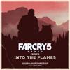 Far Cry 5 Presents: Into the Flames - Dan Romer