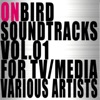 ONBIRD SOUNDTRACKS VOL.01-1 FOR TV / MEDIA