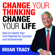 Brian Tracy - Change Your Thinking, Change Your Life: How to Unlock Your Full Potential for Success and Achievement