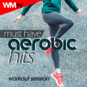 Must Have Aerobic Hits Workout Session (60 Minutes Non-Stop Mixed Compilation for Fitness & Workout 135 Bpm / 32 Count - Ideal for Aerobic, Cardio Dance, Body Workout)
