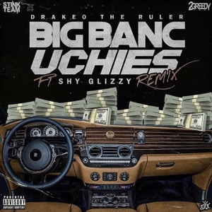 Big Banc Uchies (Remix) [feat. Shy Glizzy] - Single Mp3 Download