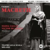 Verdi: Macbeth (1952 - Milan) - Callas Live Remastered, Maria Callas