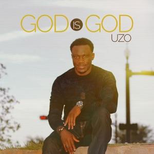 Uzo - God Is God